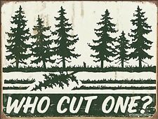 """Vintage Retro Who Cut One Funny Tree Falling Metal Sign 9""""x12"""""""