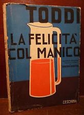 Toddi: La Felicità col Manico 1933 Ceschina 2a ed autografo Carciofo Bisestile