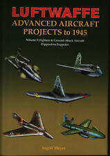 LUFTWAFFE Avancée D'aéronefs Projects to 1945 vol.2 : Fighters & SOL Attack A/C