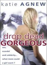 Drop Dead Gorgeous,Katie Agnew