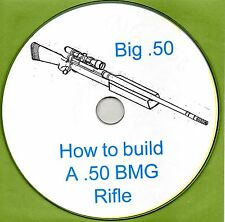 .50 BMG Caliber Single Shot Target Rifle How to Build it book  PDF on CD-ROM