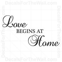 Love Begins at Home Wall Decal Vinyl Art Sticker Quote Decor Inspirational H11