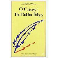 O'Casey: The Dublin Trilogy: The Dublin Trilogy - A Selection of Critical Essays