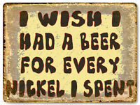 BEER JOKE METAL sign funny display BAR TAVERN vintage style mancave wall art 598