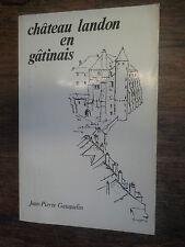 Château Landon en gâtinais / jean-Pierre Gauquelin dédicacé