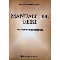 Manuale del Reiki. Riequilibrio bioenergetico (Giuliana Ghiandelli)  - ER