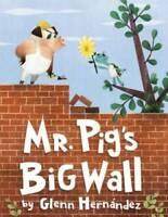 Mr. Pig's Big Wall - Hardcover By Hernandez, Glenn - GOOD