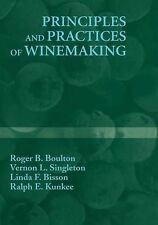 Principles and Practices of Winemaking by Ralph E. Kunkee, Roger B. Boulton, ...