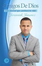 Amigos de Dios : Una Amistad Que Cambiara Tu Vida! by Jeremiah Jimenez (2015,...
