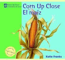 Corn Up Close/El Maiz (Nature Up Close / La Naturaleza de Cerca), Franks, Katie,