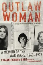 Outlaw Woman: A Memoir of the War Years, 1960?1975, Revised Edition, Women's Stu