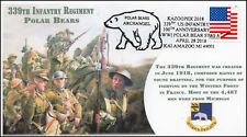 18-101, 2018, 339th Infantry, 100th Anniv, pictorial, Event Cover, Polar Bears