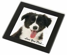 Border Collie Pup 'Love You Dad' Black Rim Glass Coaster Animal Breed , DAD-17GC