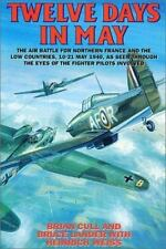 Twelve Days in May : The Air Battle for France and the Low Countries, 10-21 May