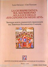 ORTAGLIO TAMMARO GIURISPRUDENZA SUL MATRIMONIO IUS CANONICUM MEDII AEVI SENTENZE