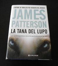 La tana del lupo - James Patterson - Prima Edizione Longanesi La Gaja Scienza -