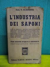 Scansetti L'INDUSTRIA DEI SAPONI nona ed. Manuali Hoepli 1946