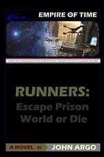 Runners : Escape Prison World or Die by John Argo (2014, Paperback)