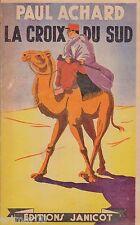 La croix du sud // Paul ACHARD // L'Algérie // 1943 // Passion