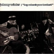 JOHNNY WINTER - HEY WHERE'S YOUR BROTHER  CD 14 TRACKS BLUES ROCK NEW!