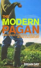 The Modern Pagan: How to live a natural lifestyle in the 21st Century,Brian Day