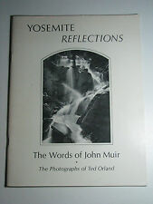 YOSEMITE REFLECTIONS : The World Of John Muir The Photographs of Ted Orland 1977
