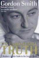(Very Good)-The Unbelievable Truth: A Medium's Guide to the Spirit World (Hardco