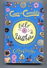 Cathy Cassidy # CIELO DI ZUCCHERO Cuori di cioccolato # Edizioni EL 2013 Libro