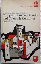 EUROPE IN THE FOURTEENTH AND FIFTEENTH CENTURIES A General History of Europe