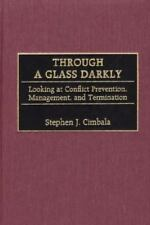Through a Glass Darkly : Looking at Conflict Prevention, Management, and...