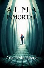 Alma Inmortal by Ana Costa Alongi (2013, Paperback)