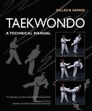 Excellent, Taekwondo: A Technical Manual, Gilles R. Savoie, Book