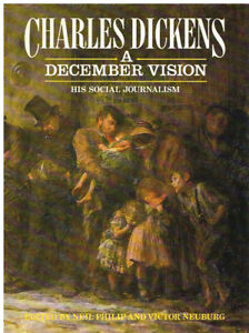 A December Vision: His Social Journalism by Charles Dickens HC DJ VGC