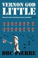 Vernon God Little (Man Booker Prize) by Pierre, D. B. C. Book The Fast Free