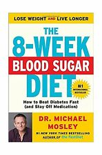 The 8-Week Blood Sugar Diet: How to Beat Diabetes Fast (and Sta... Free Shipping
