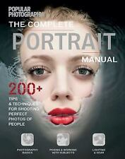The Complete Portrait Manual (Popular Photography): 200+ Tips and Techniques for