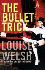 The Bullet Trick, Welsh, Louise, Good Book