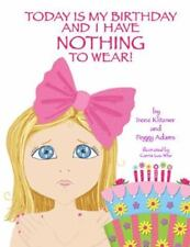 NEW - Today is My Birthday and I Have Nothing to Wear!