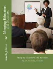 Merging Educators and Business by Genola Johnsn (2014, Paperback, Large Type)