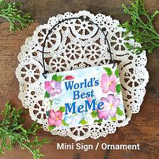 Worlds Best MEME Me Me Wood Ornament Mini Sign NEW All Family Members Relatives
