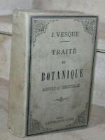 J.Vesque - traité de Botanique (Agricole et Industrielle) ed baillière , 1885