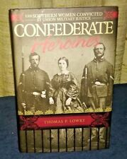 Confederate Heroines 120 Southern Women Convicted by Lowry hc 2006 Civil War