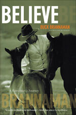 Believe; A Horseman's Journey! With Buck Brannaman and William Reynolds NEW