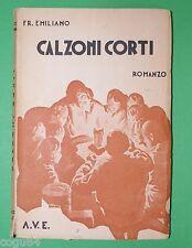 Fr. Emiliano - Calzoni Corti - 1^ Edizione A.V.E 1940 - Narrativa