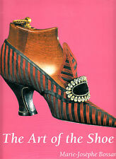 THE ART OF THE SHOE. BY MARIE-JOSEPHE BOSSAN. HARDCOVER. SCARCE