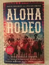 Aloha Rodeo: Three Hawaiian Cowboys ... by David Wolman Paperback ARC