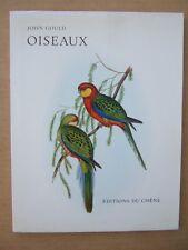 John GOULD : OISEAUX. Ed DU CHENE 1964. LE LIVRE D'OR DE L'ESTAMPE. E MANNERING