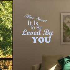 HOW SWEET IT IS TO BE LOVED BY YOU vinyl wall art decal sticker quote w6