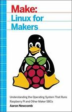 Linux for Makers : Understanding the Operating System That Runs Raspberry Pi.