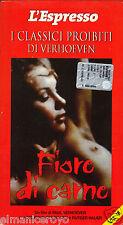 VHS FIORE DI CARNE - DI PAUL VERHOEVEN -OLANDA 1973 - EROTICO